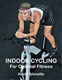 INDOOR CYCLING: For Optimal Fitness (English Edition)